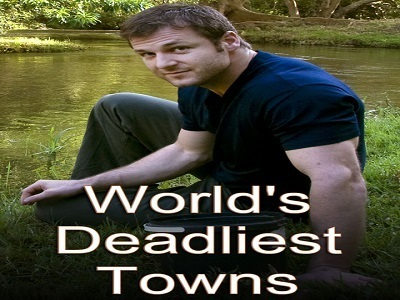 World's Deadliest Towns tv show photo