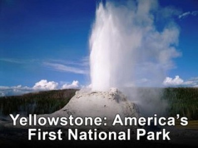 Yellowstone: America's First National Park