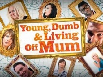 Young, Dumb And Living Off Mum (UK)