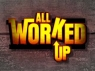 All Worked Up tv show