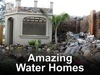 Amazing Water Homes tv show