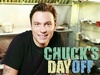 Chuck's Day Off TV Show
