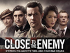 Close To The Enemy tv show
