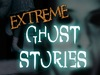 Extreme Ghost Stories TV Show