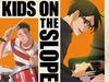 Kids on the Slope TV Show