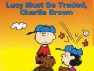 Lucy Must Be Traded, Charlie Brown tv show