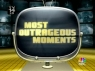 Most Outrageous Moments TV Show