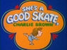 She's a Good Skate, Charlie Brown TV Show