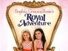 Sophia Grace and Rosie's Royal Adventure TV Show