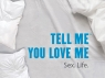 Tell Me You Love Me tv show