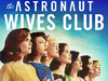 Astronaut Wives Club, The tv show