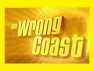 The Wrong Coast (CA) TV Show