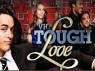 Tough Love TV Show