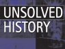 Unsolved History TV Show