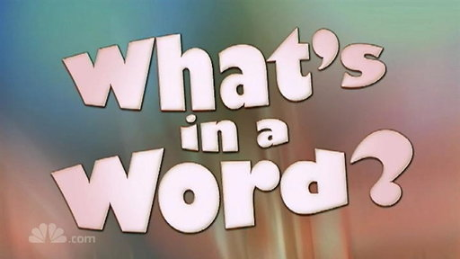 S32E19 What`s in a Word