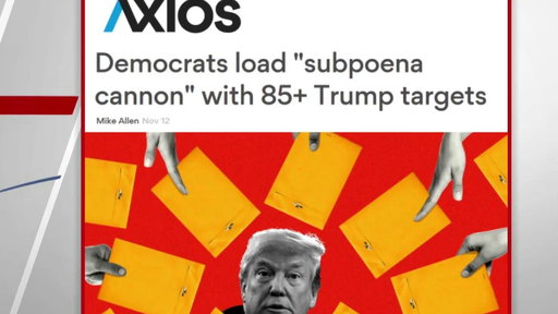 S0E0 Axios: Dems planning a 'subpoena cannon' with 85 Trump targets