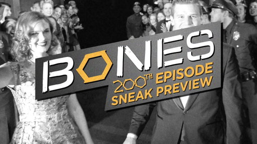 S10E10 BONES 200th Episode Sneak Preview
